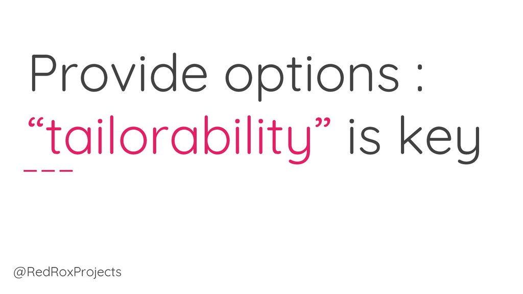 """Provide options : """"tailorability"""" is key @RedRo..."""