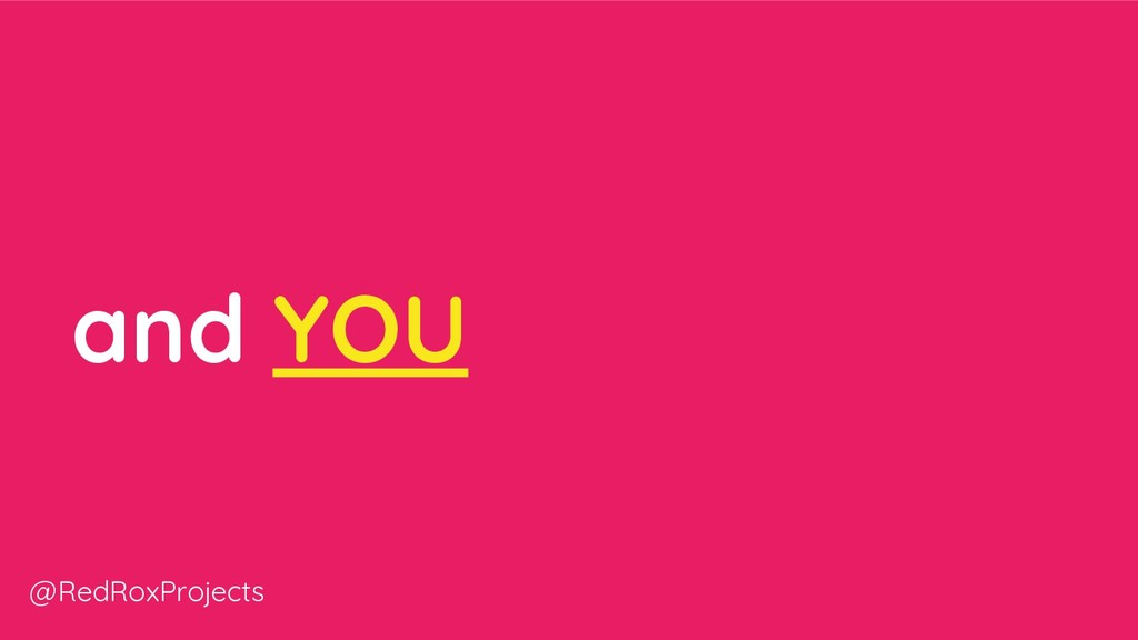 and YOU @RedRoxProjects