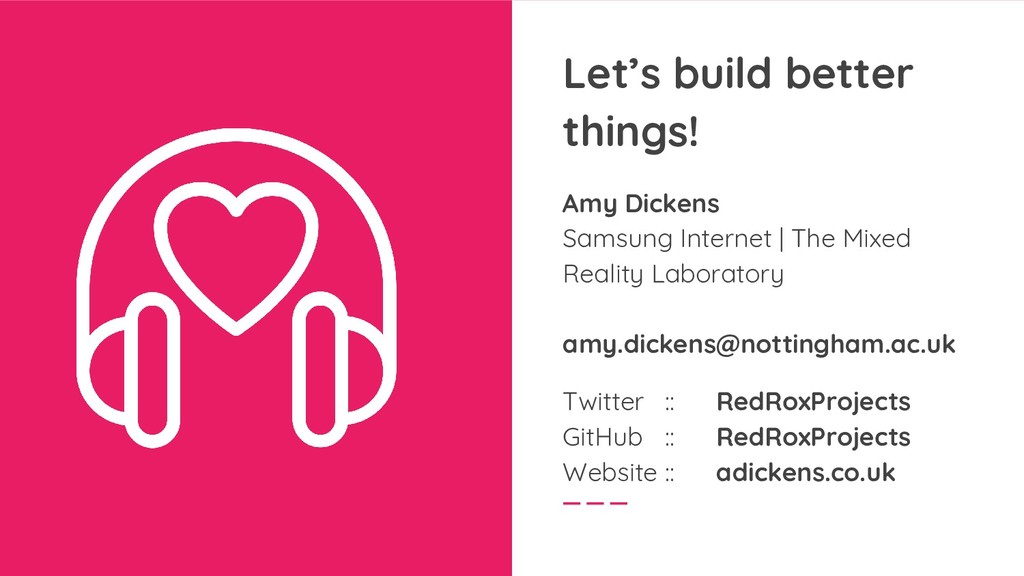 Let's build better things! Amy Dickens Samsung ...