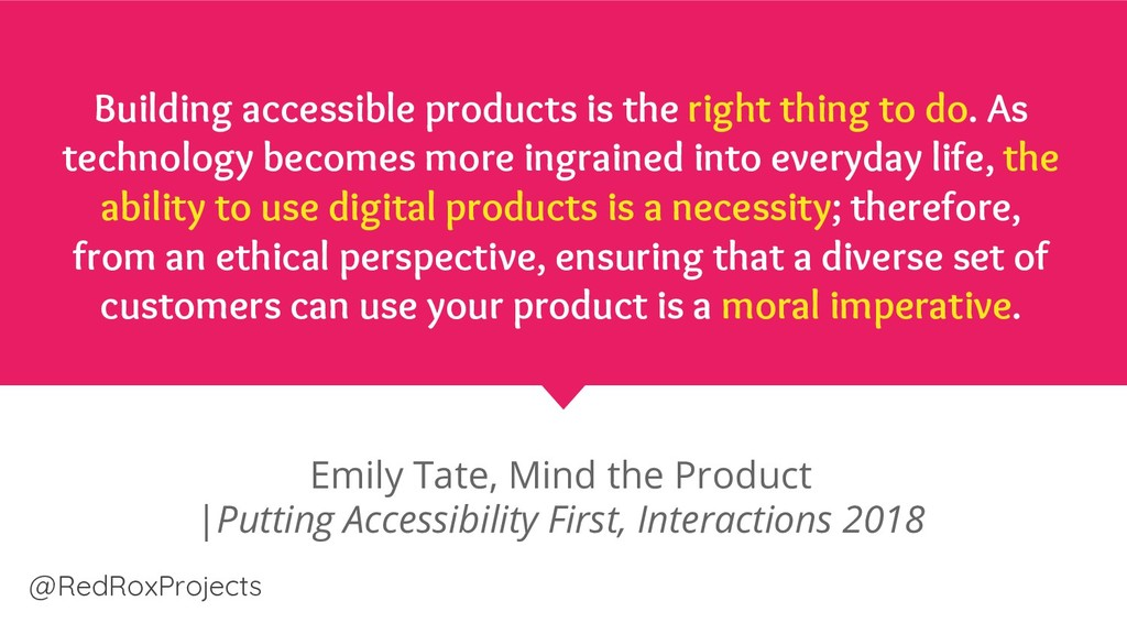 Building accessible products is the right thing...