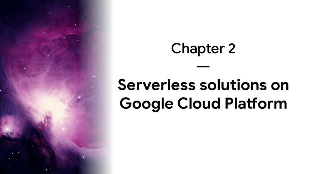 Chapter 2 — Serverless solutions on Google Clou...