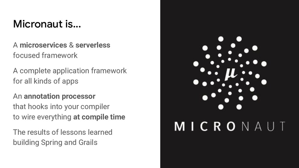 Micronaut is... A microservices & serverless fo...