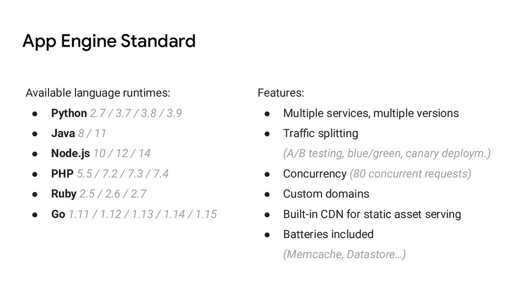App Engine Standard Available language runtimes...