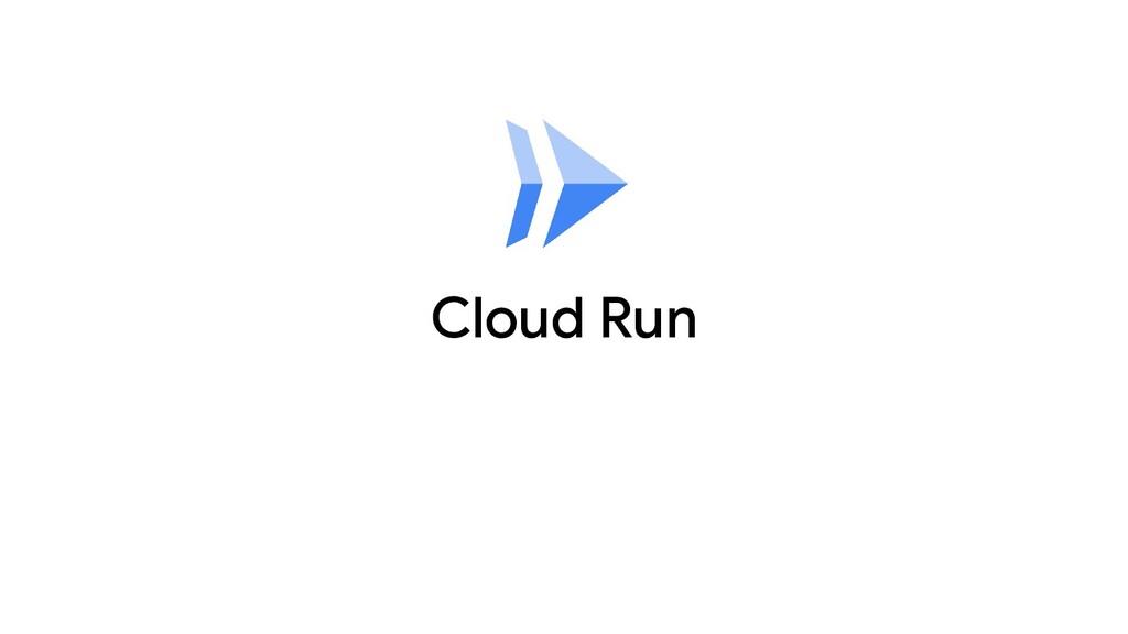 Cloud Run