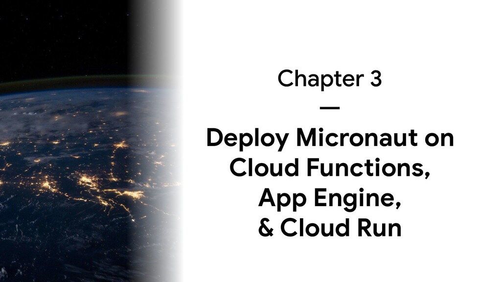 Chapter 3 — Deploy Micronaut on Cloud Functions...