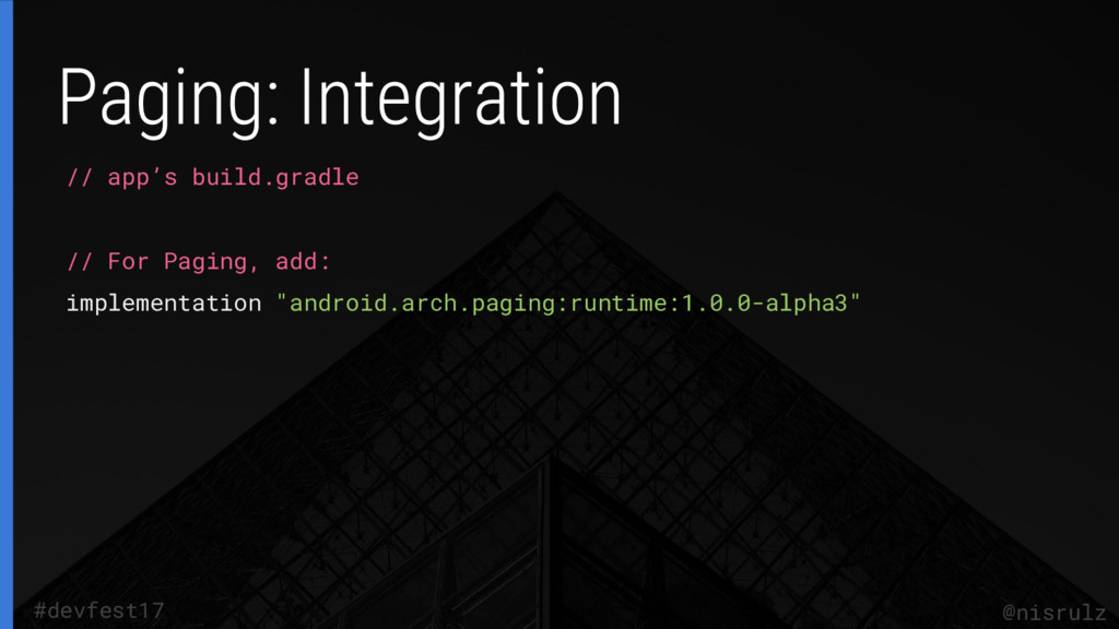 // app's build.gradle // For Paging, add: imple...