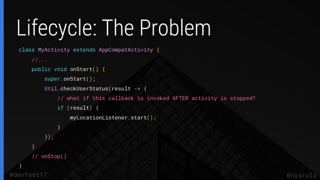 class MyActivity extends AppCompatActivity { //...