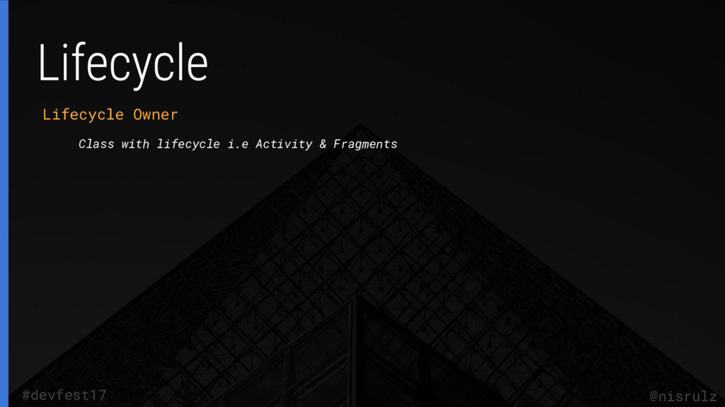 Lifecycle Owner Class with lifecycle i.e Activi...