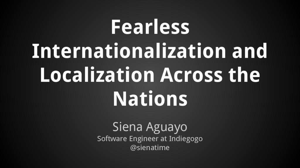 Fearless Internationalization and Localization ...