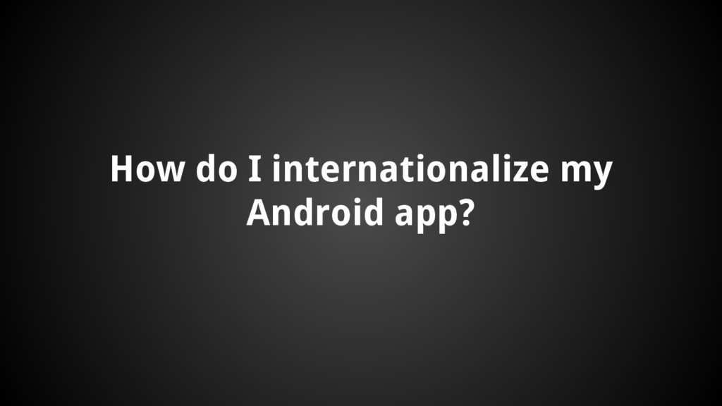 How do I internationalize my Android app?