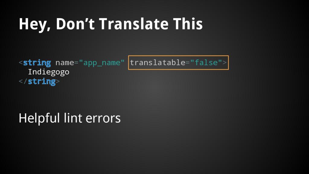 "<string name=""app_name"" translatable=""false""> I..."