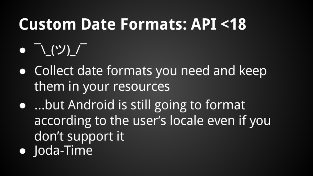 Custom Date Formats: API <18 ● ¯\_(ツ)_/¯ ● Coll...