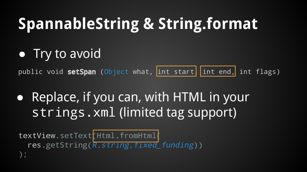 SpannableString & String.format ● Try to avoid ...