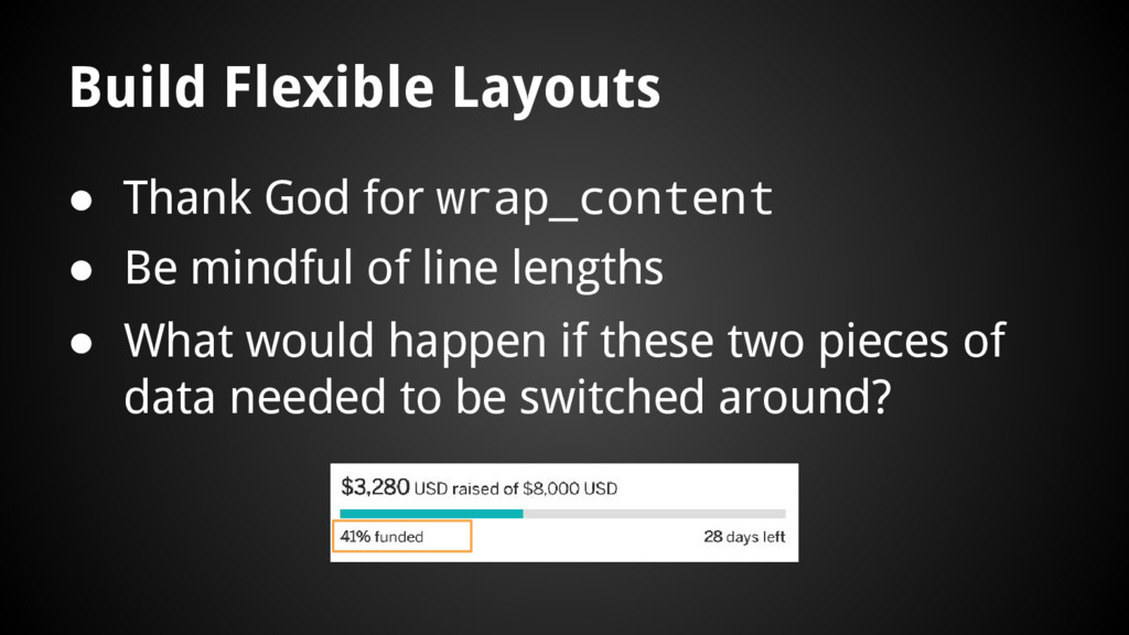 Build Flexible Layouts ● Thank God for wrap_con...