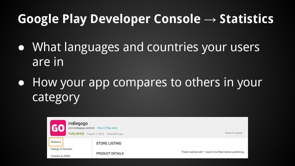 Google Play Developer Console → Statistics ● Wh...