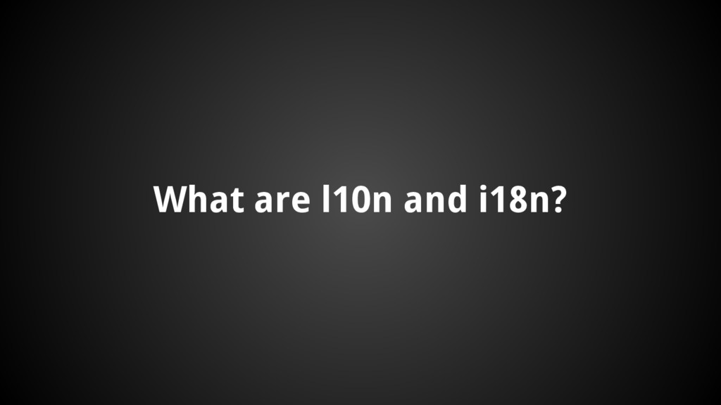 What are l10n and i18n?