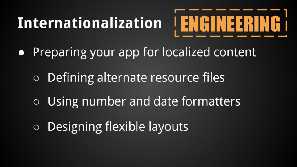 Internationalization ● Preparing your app for l...