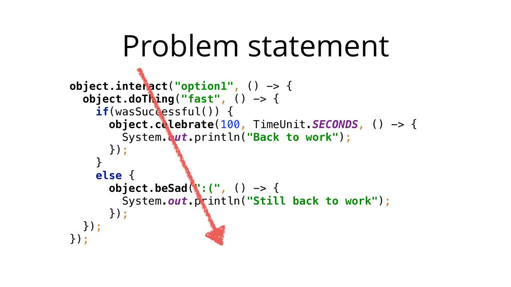 "Problem statement object.interact(""option1"", ()..."