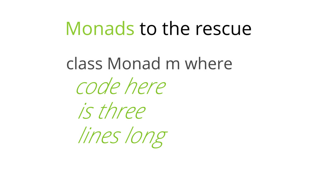 Monads to the rescue