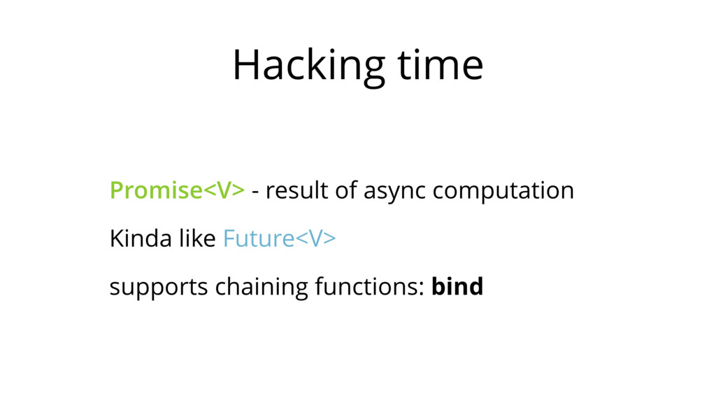 Hacking time Promise<V> - result of async compu...
