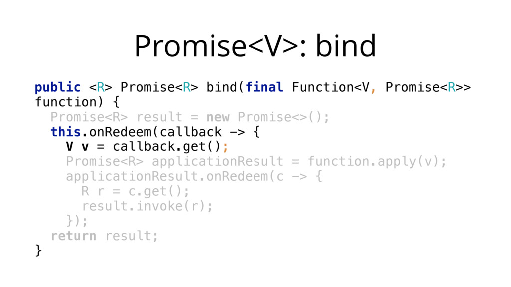 Promise<V>: bind public <R> Promise<R> bind(fin...