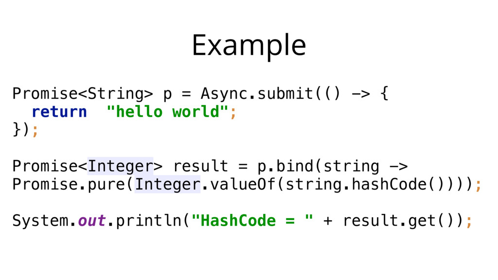 Example Promise<String> p = Async.submit(() -> ...