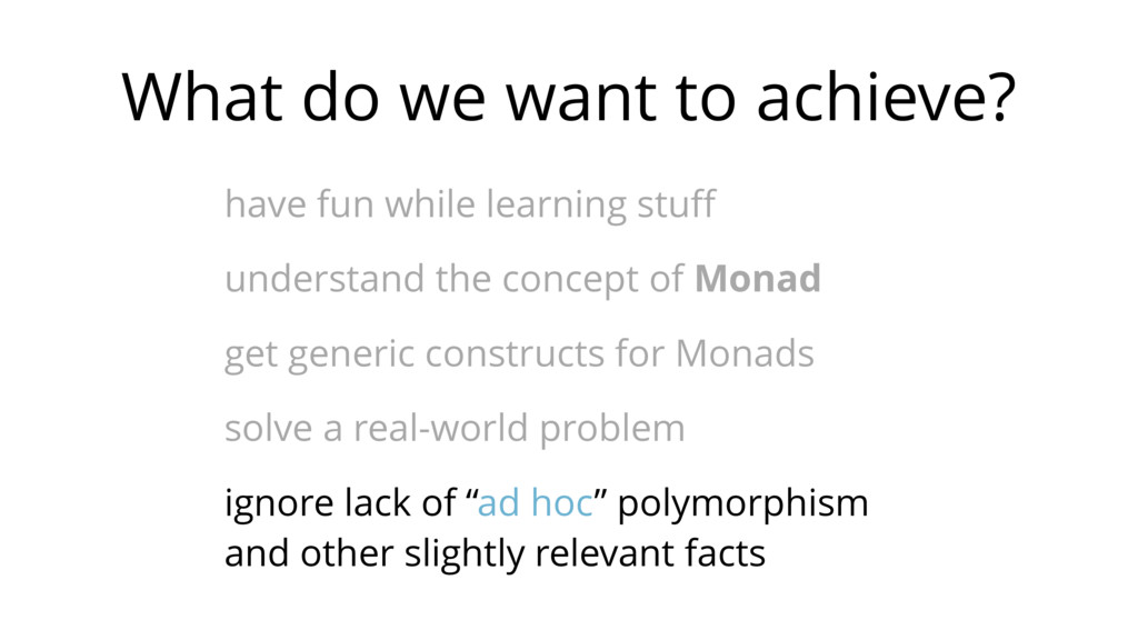 What do we want to achieve? have fun while lear...