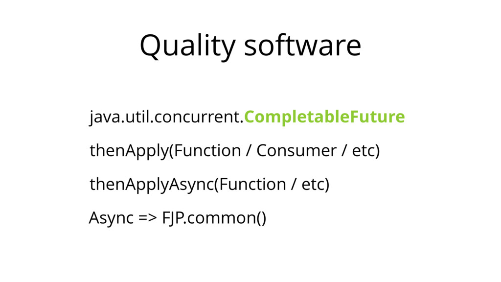 Quality software java.util.concurrent.Completab...