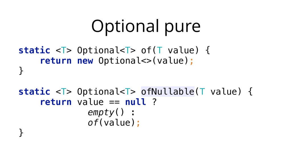 Optional pure static <T> Optional<T> of(T value...