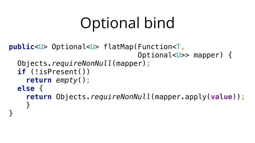 Optional bind public<U> Optional<U> flatMap(Fun...