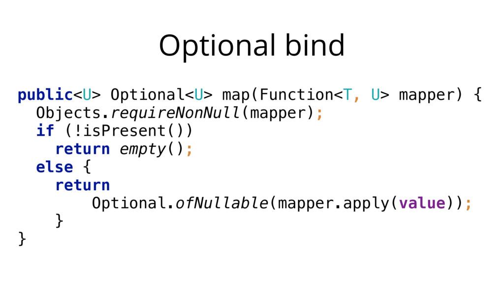 Optional bind public<U> Optional<U> map(Functio...