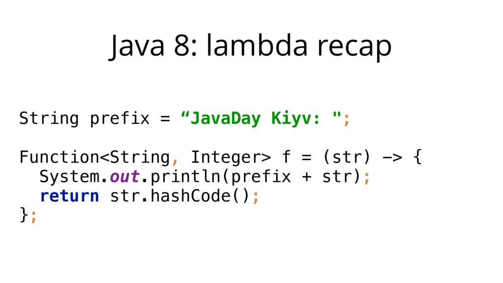 "Java 8: lambda recap String prefix = ""JavaDay K..."