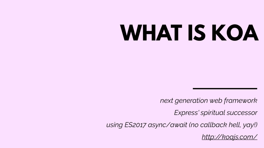 WHAT IS KOA next generation web framework Expre...