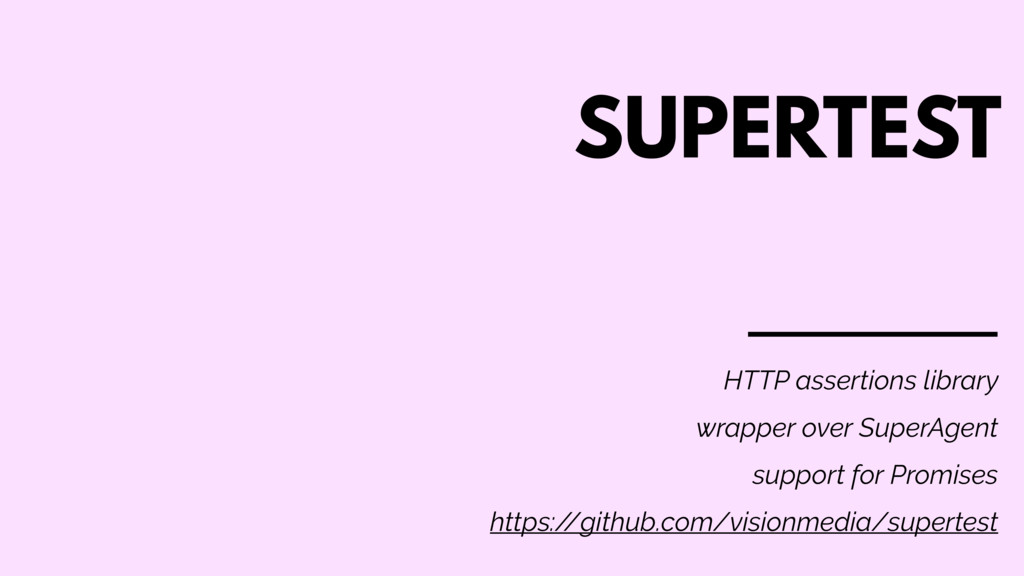 SUPERTEST HTTP assertions library wrapper over ...