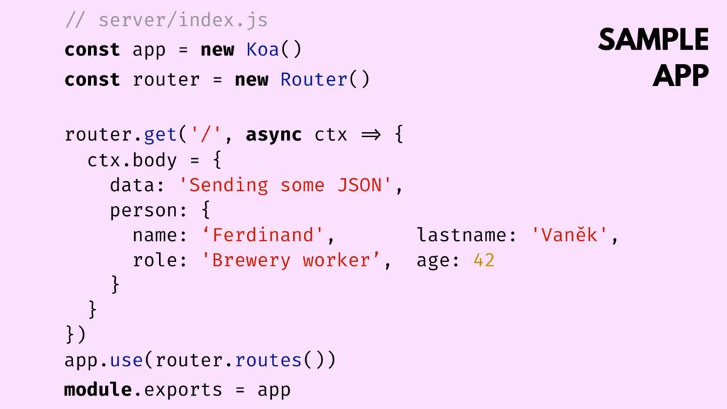 SAMPLE APP // server/index.js const app = new K...