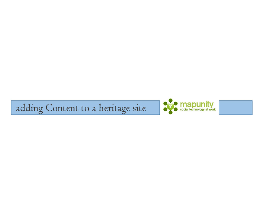 adding Content to a heritage site adding Conten...