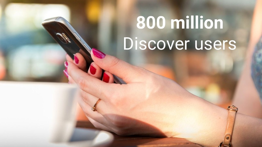 800 million Discover users