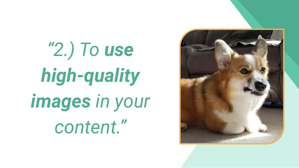 """""""2.) To use high-quality images in your content..."""
