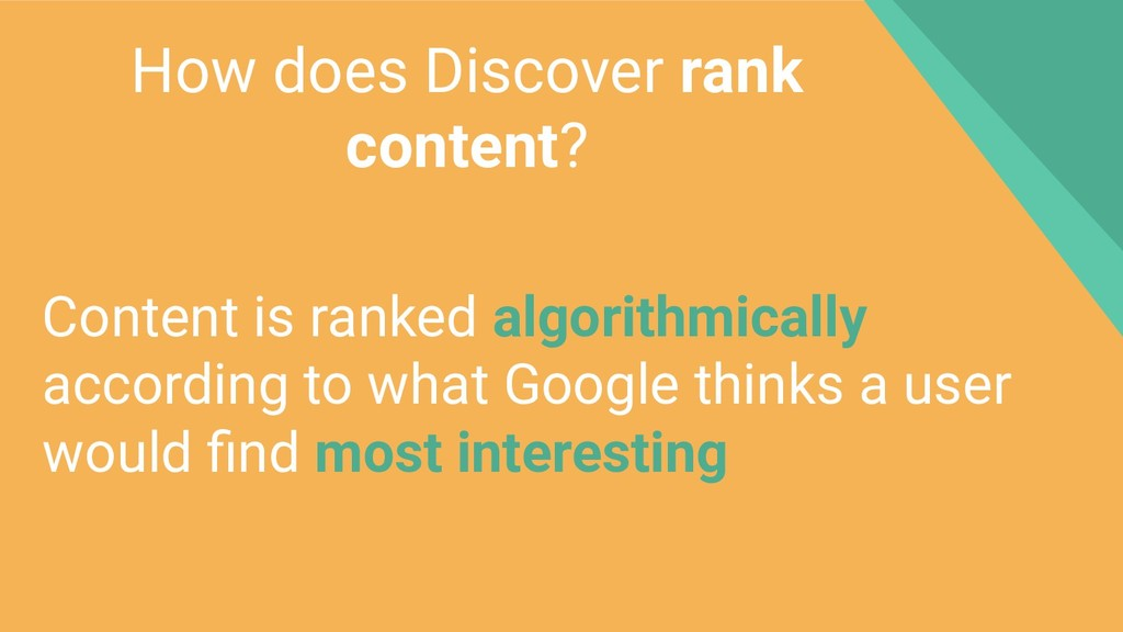 How does Discover rank content? Content is rank...