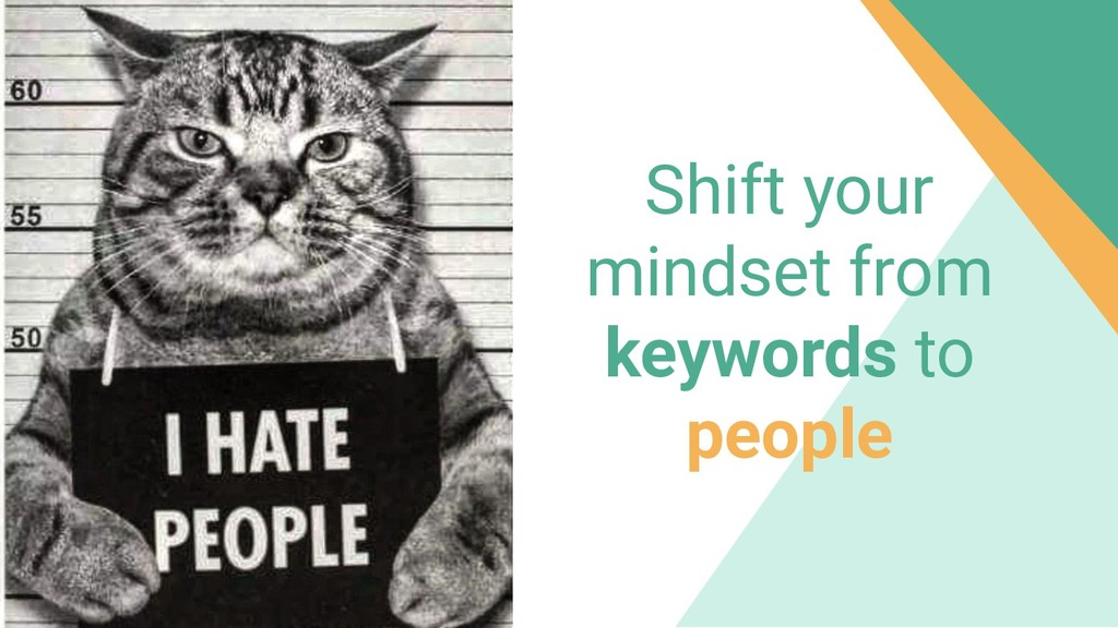 Shift your mindset from keywords to people
