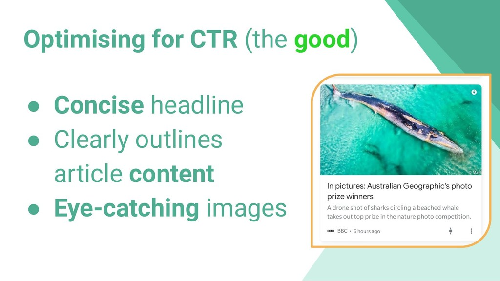 Optimising for CTR (the good) ● Concise headlin...