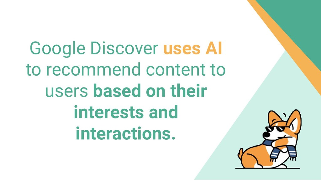 Google Discover uses AI to recommend content to...