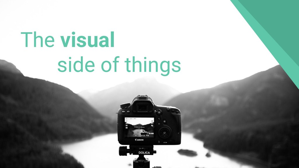 The visual side of things