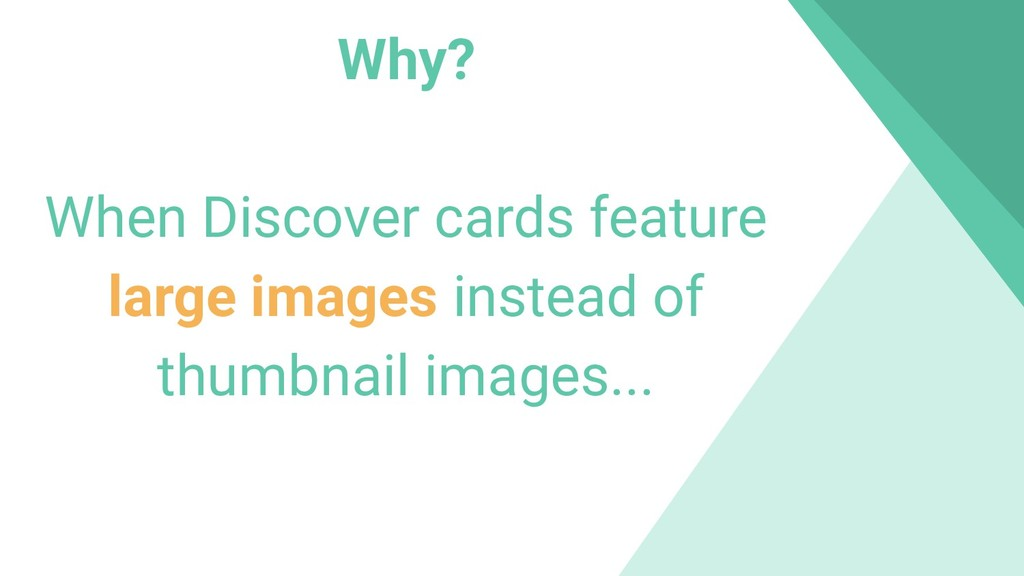 Why? When Discover cards feature large images i...
