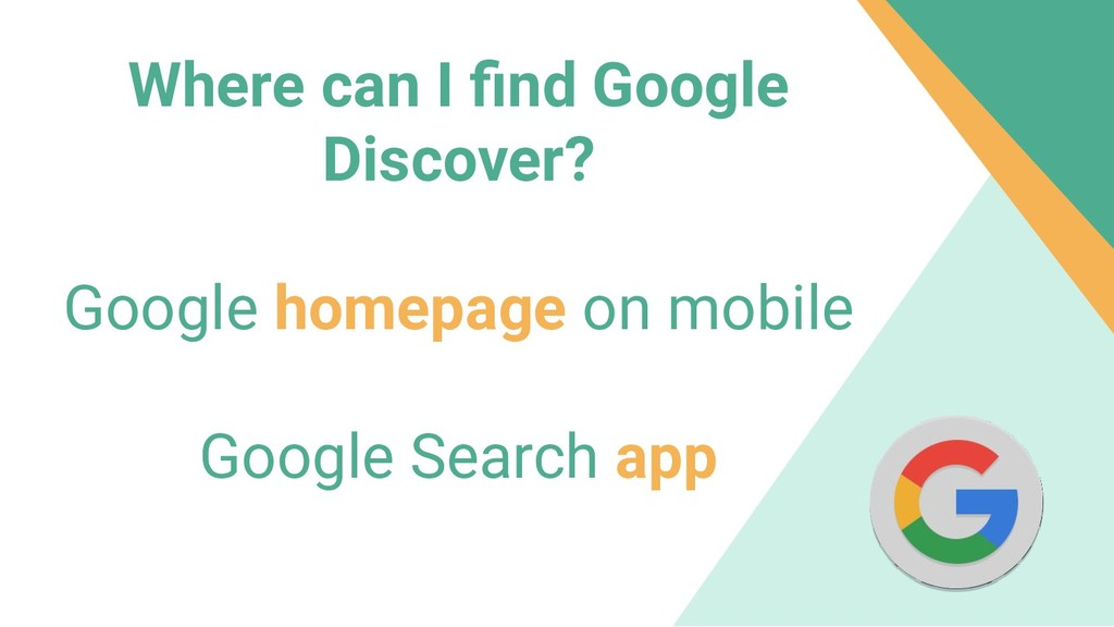 Where can I find Google Discover? Google homepag...
