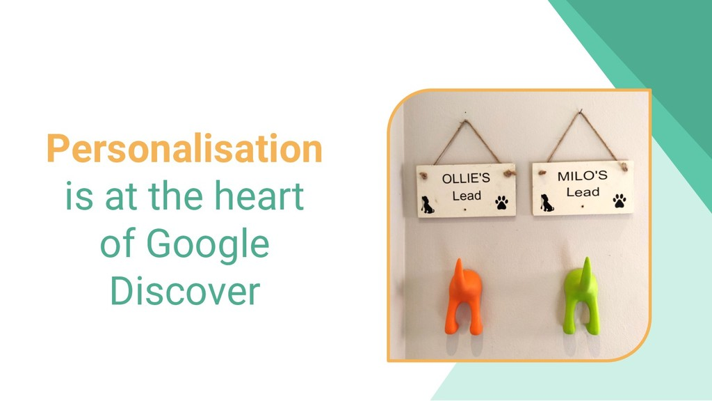 Personalisation is at the heart of Google Disco...