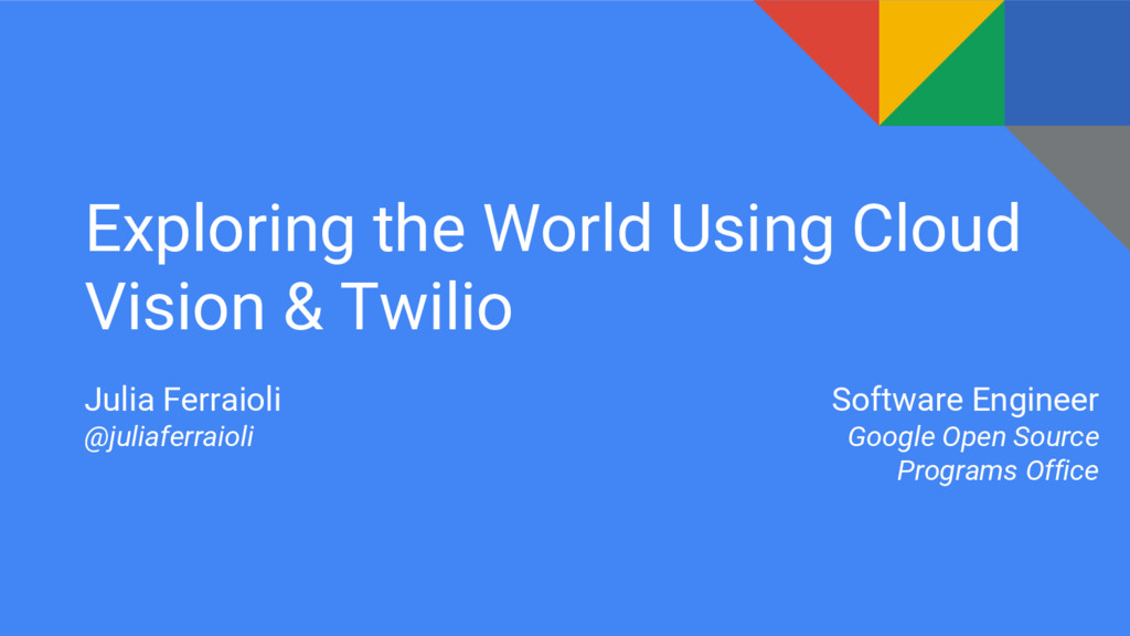 Exploring the World Using Cloud Vision & Twilio...