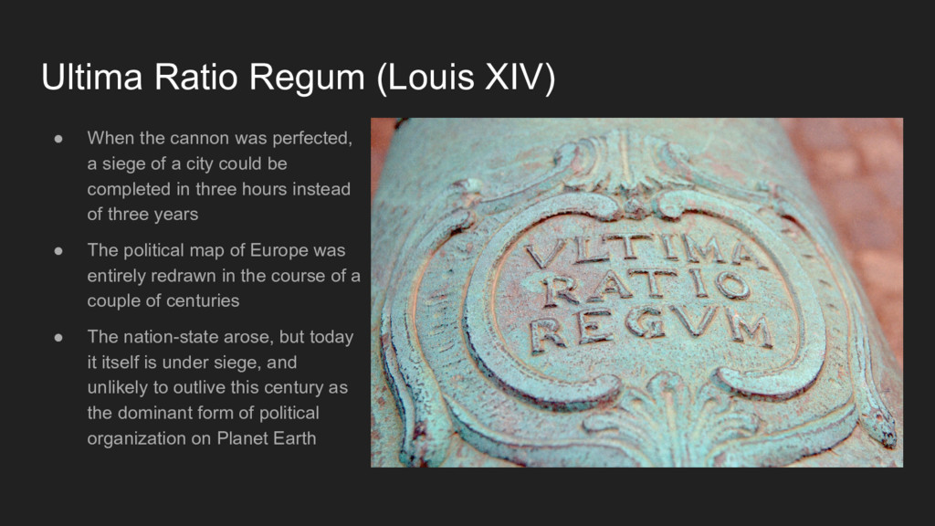Ultima Ratio Regum (Louis XIV) ● When the canno...