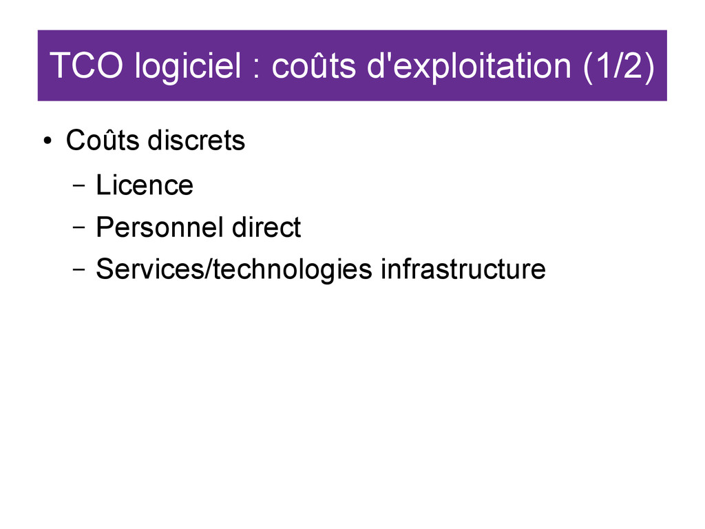 TCO logiciel : coûts d'exploitation (1/2) ● Coû...