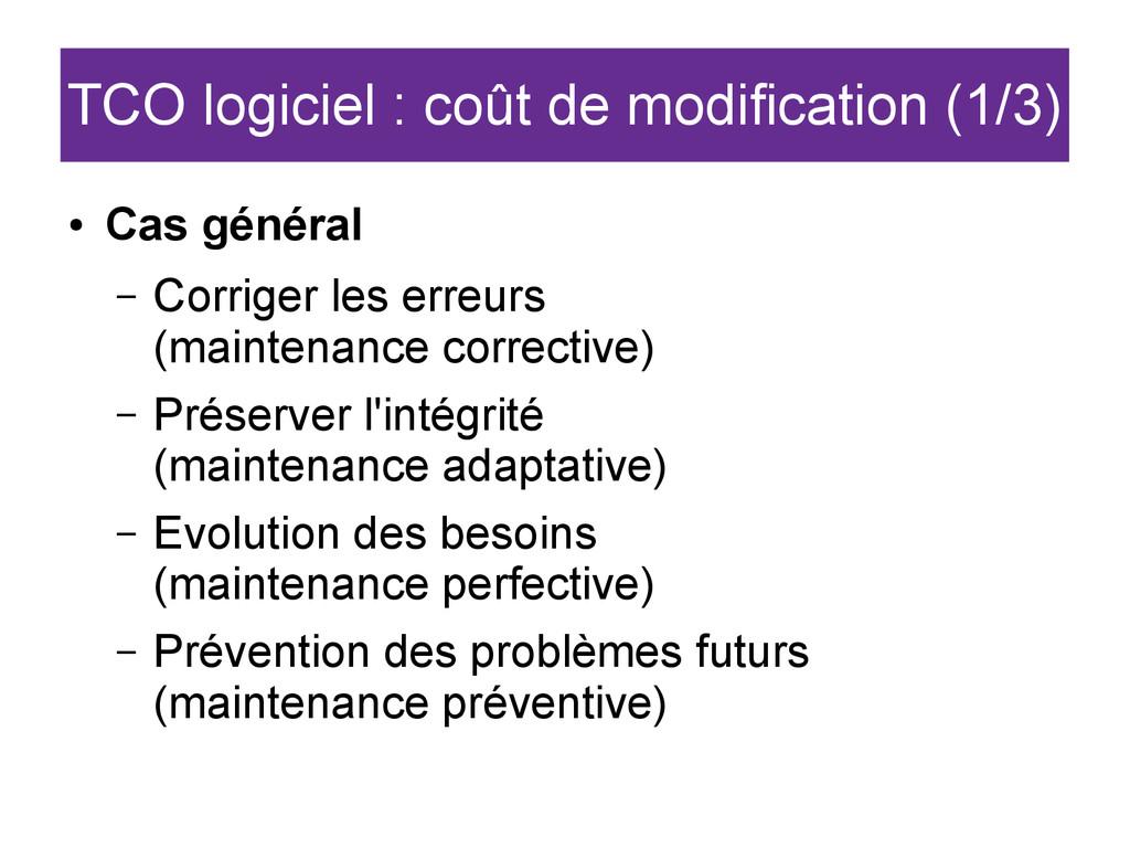 TCO logiciel : coût de modification (1/3) ● Cas...